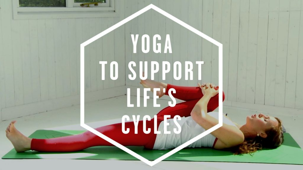 yoga to support life's cycles